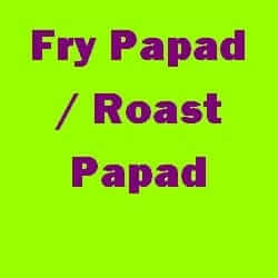 Fry Papad Roast Papad